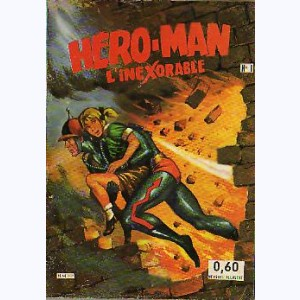 Hero-Man : n° 1, L'inexorable