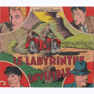 A Travers Le Monde : n° 7, Le labyrinthe invisible