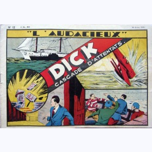 Collection L'Audacieux : n° 12, Dick - Cascade d'attentats