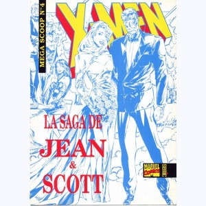 Méga Scoop : n° 4, X-Men : La saga de Jean et Scott