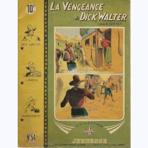 Collection Jeunesse : n° 54, La vengeance de Dick Walter