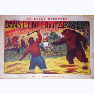 La Belle Aventure : n° 3, Dans l'enfer du Far-West